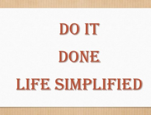 DO IT…DONE…LIFE SIMPLIFIED
